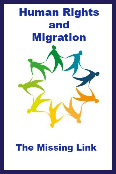 Human Rights and Migration - The Missing Link