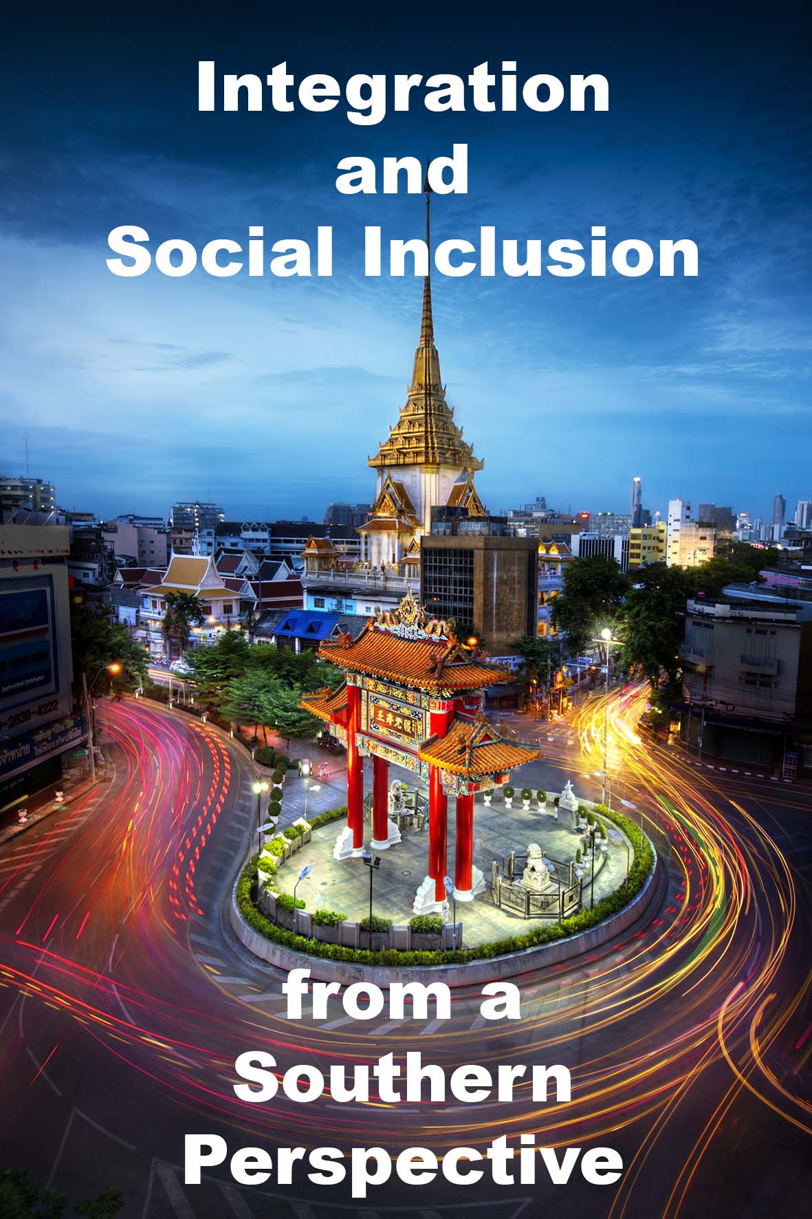 Integration and Social Inclusion from a Southern Perspective - Bangkok