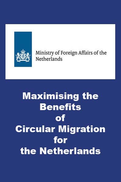 Maximising the Benefits of Circular Migration for the Netherlands