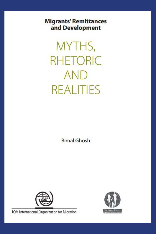 Migrants' Remittances and Development: Myths, Rhetoric and Realities (Bimal Ghosh)
